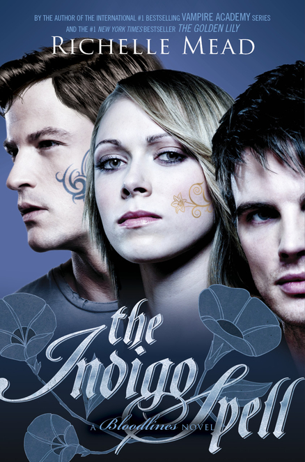 The Indigo Spell (Bloodline #3) by Richelle Mead